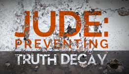 Jude: Preventing Truth Decay, Part 4